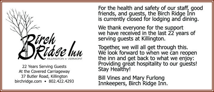 The Birch Ridge Inn has temporarily closed due to the Covid-19 Crisis.  Sunday March 15, 2020.
